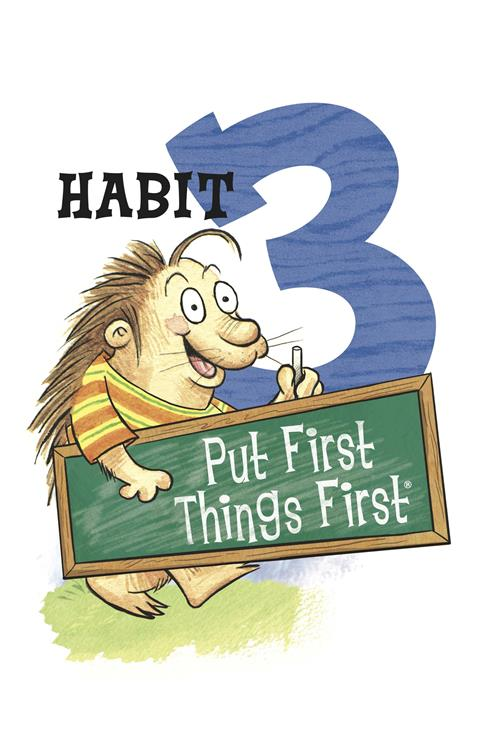 "Habit 3"" Put First Things First"