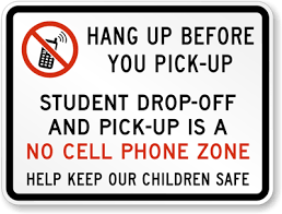 No Phone Zone in the Drop Off/Pick Up Line