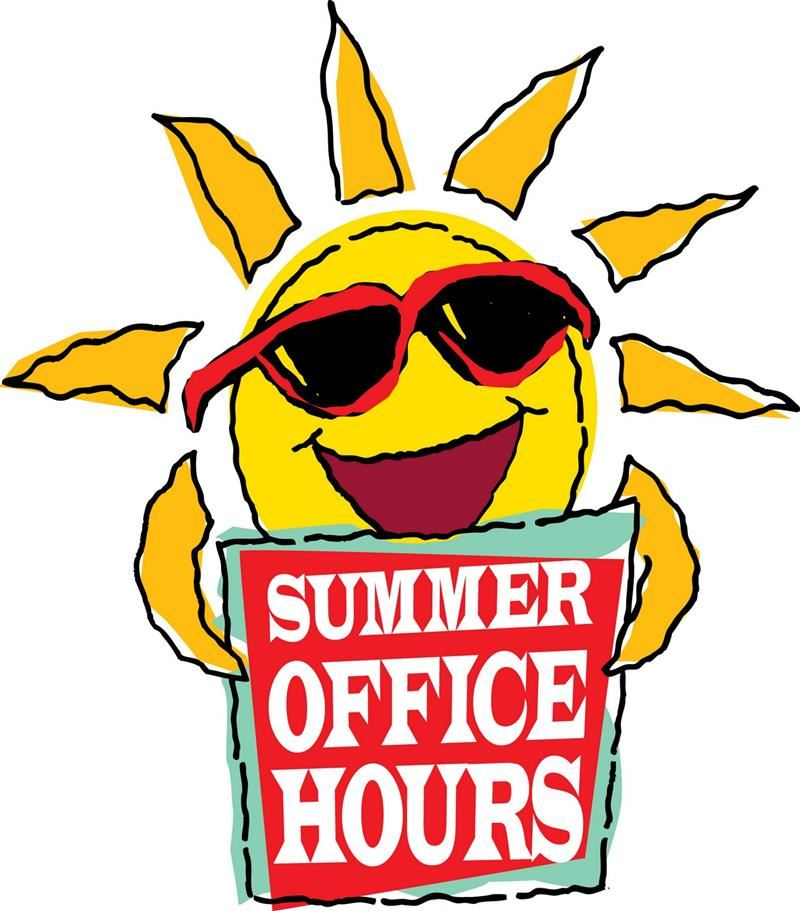 Summer Office Hours 7:30-5:30  Monday-Thursday                  Closed on Fridays