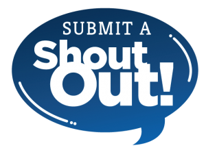 Click link to submit a shout out to student, staff, etc.